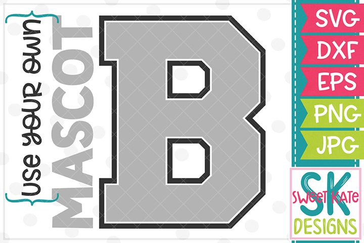 Your Own Mascot B SVG DXF EPS PNG JPG