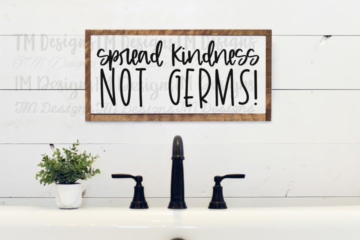 Spread Kindness Not Germs SVG / Printable