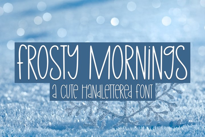 Frosty Mornings - A Cute Hand-Lettered Font