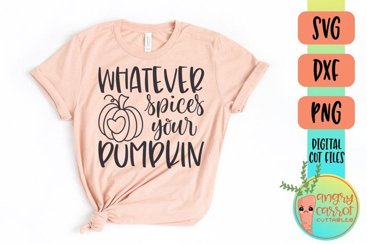 Whatever Spices Your Pumpkin SVG | Funny Fall Shirt SVG