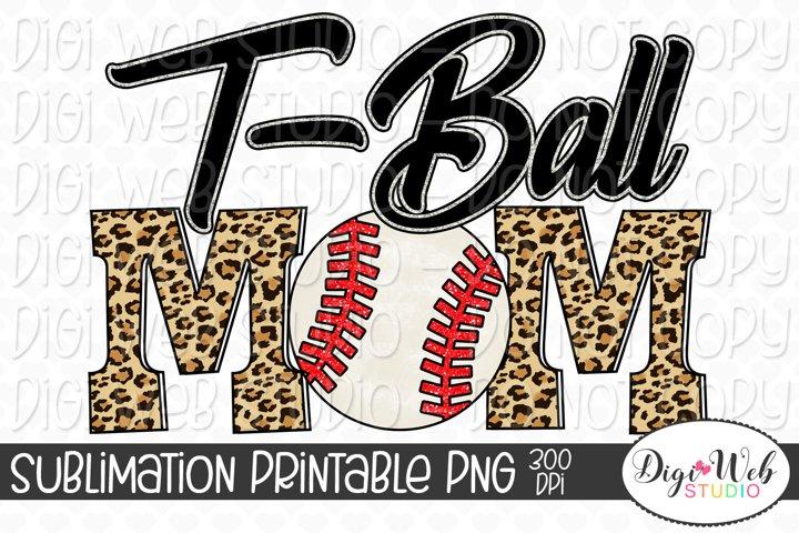 T-Ball Mom Sublimation Design - Tee-Ball, Baseball, Sports