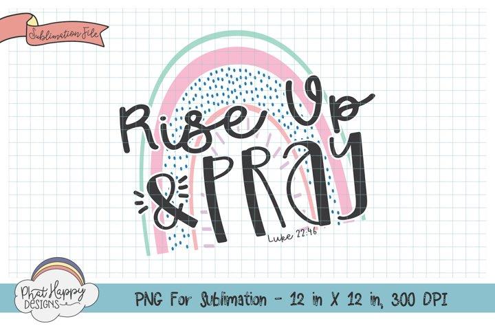 Rise Up & Pray - Sublimation File