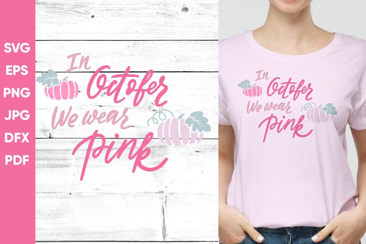 In October we wear pink, breast cancer sublimation, cut file