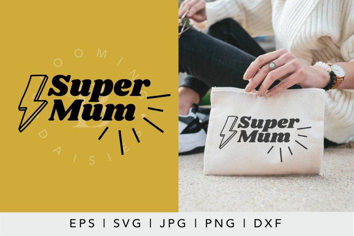 Super Mum SVG | Mothers Day SVG | Mom SVG