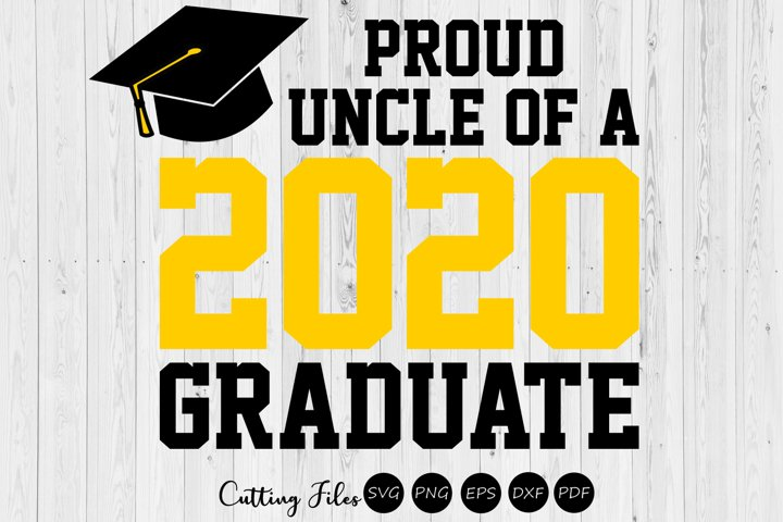 Uncle of the graduate 2020  SVG Cutting files  