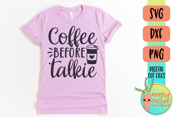 Coffee Before Talkie SVG   Funny Coffee SVG