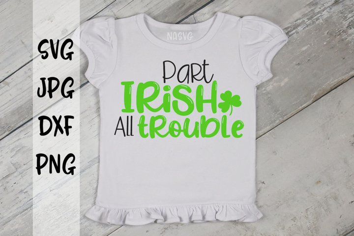 Part Irish All Trouble, St Patricks day, SVG