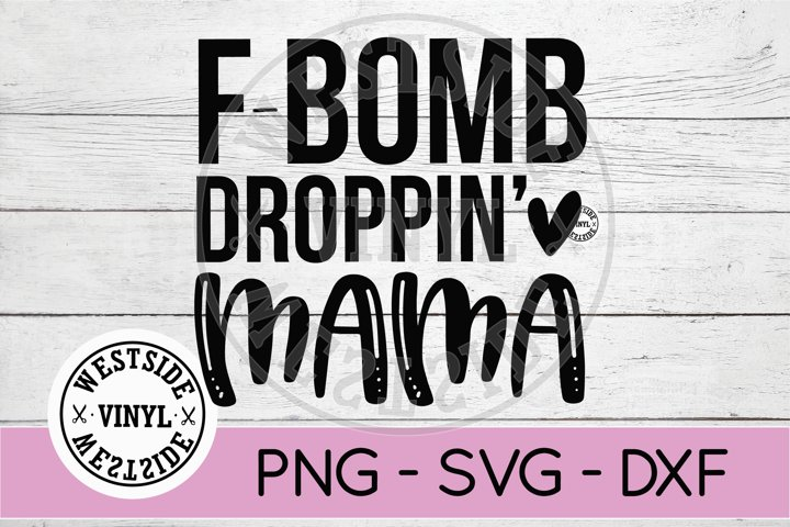 MAMA SVG FILES - FBOMB MAMA - FUNNY SVG FILES - CUT FILES