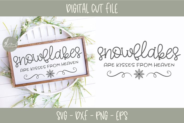 Snowflakes Are Kisses From Heaven - Christmas SVG
