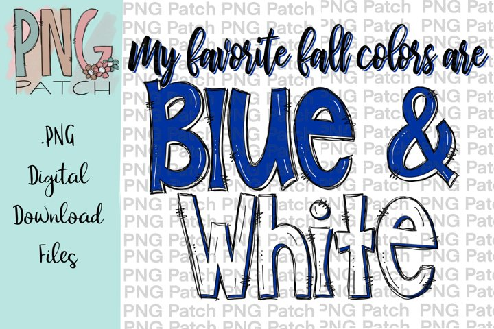 My Favorite Fall Colors are Blueand White, PNG File