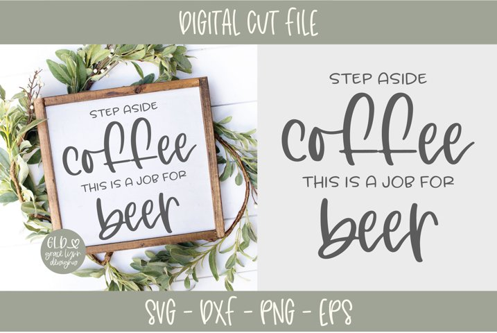Step Aside Coffee This Is A Job For Beer - SVG