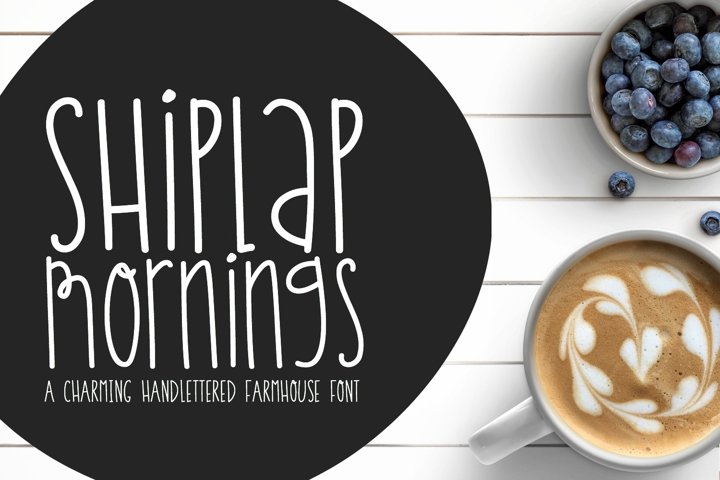 Shiplap Mornings- Handwritten Farmhouse Font for Crafters