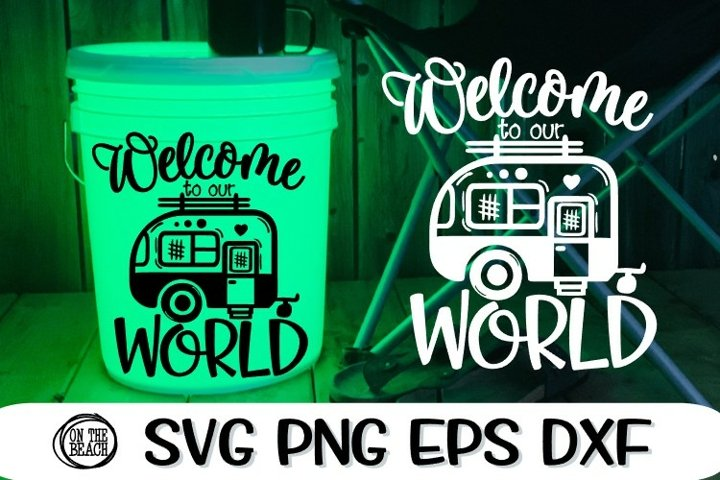 Welcome To Our World - Camper- Camping LED Bucket - Welcome