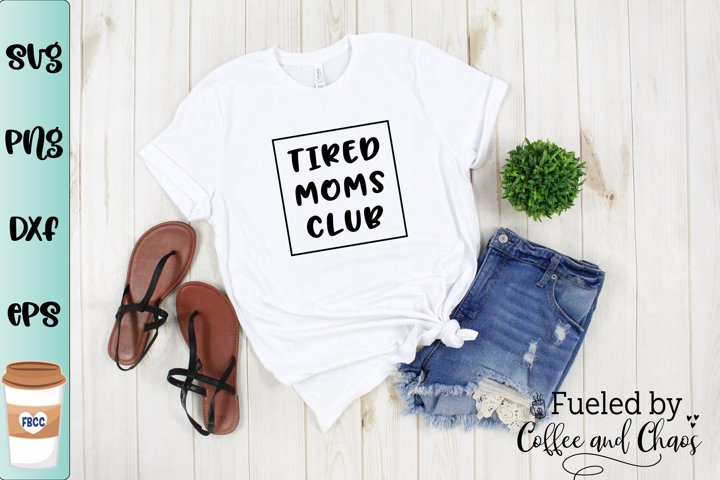 Tired Moms Club SVG