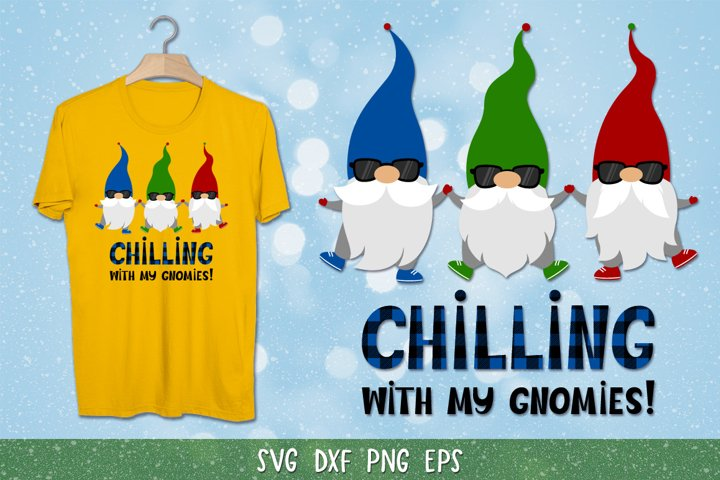 Chilling with my gnomies SVG,Plaid Pattern,Christmas Gnomes