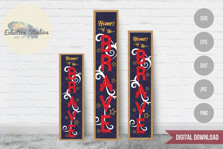 Home of the Brave Tall Porch Sign SVG