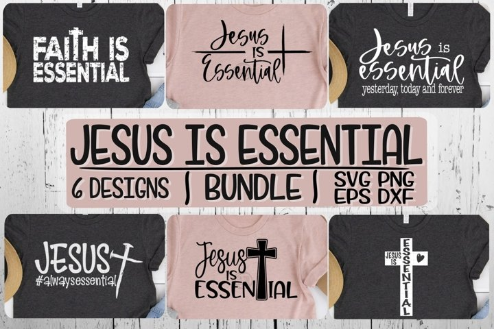 Jesus Is Essential - BUNDLE - 6 Designs- SVG PNG EPS DXF