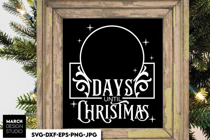 Days Until Christmas SVG, Christmas Countdown SVG, Board svg