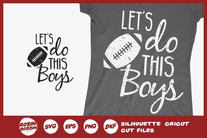 Lets Do This Boys SVG - Football Mom SVG