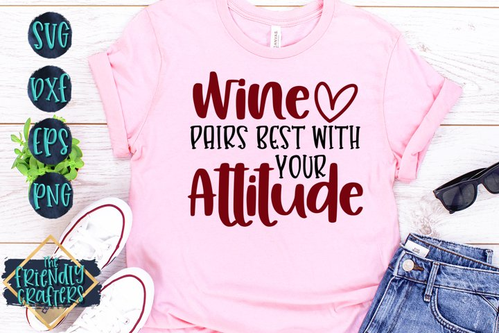Wine Pairs Best With Your Attitude - A Wine SVG