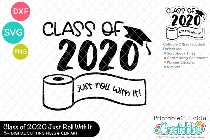 Class of 2020 Just Roll With It SVG