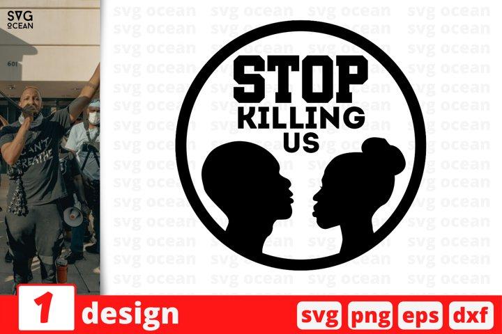 Stop killing us Svg Cut Files | Stay woke cricut | Printable