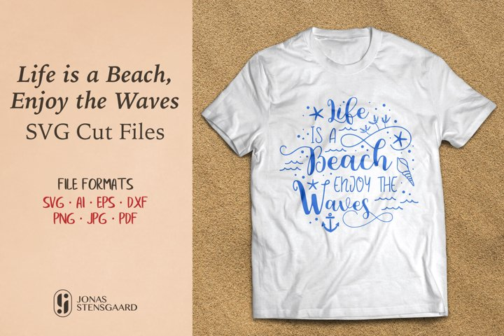 Life is a Beach Enjoy the Waves - SVG Cut Files