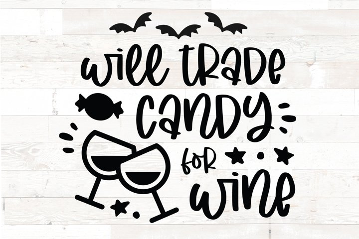 Will Trade Candy for Wine - Wine Lover Funny Saying