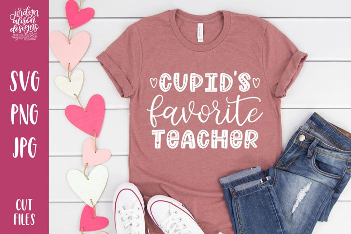 Cupids Favorite Teacher, Valentines SVG Cut File