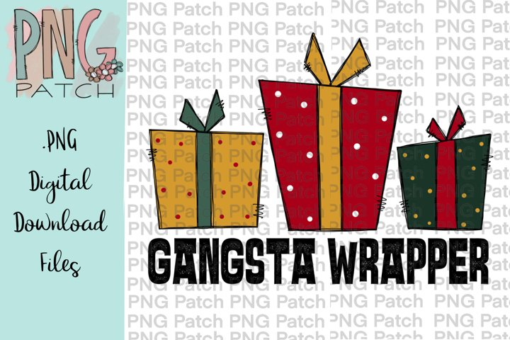 Gangsta Wrapper, Christmas PNG File, Holiday Sublimation