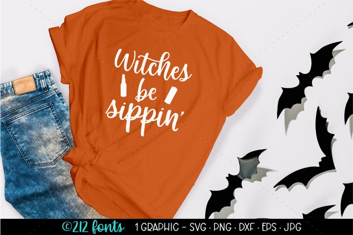 Witches Be Sippin Funny Halloween Beer Cut File SVG PNG DXF