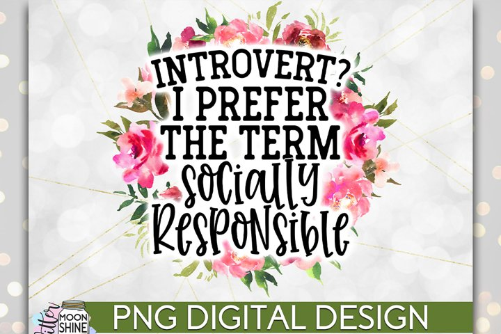 Introverted Socially Responsible PNG Sublimation Design