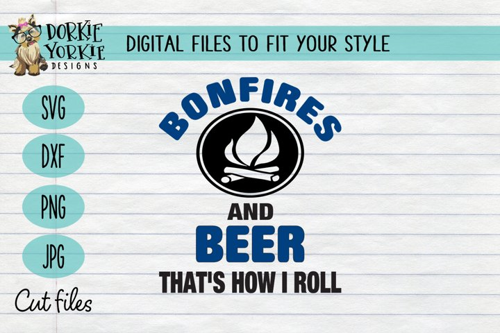 Bonfires and beer thats how I roll - Camping - SVG cut file