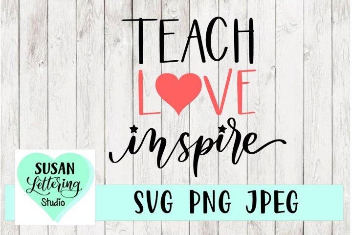Teach Love Inspire, Teacher Love Heart SVG, JPEG, PNG