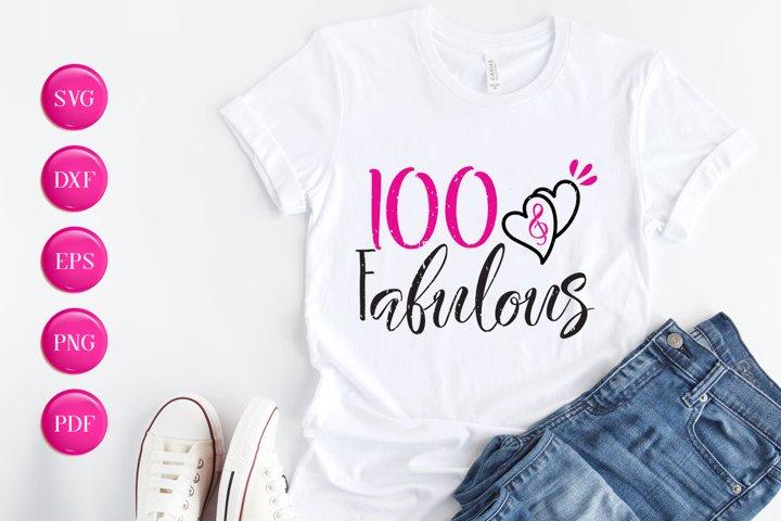 100 & Fabulous SVG DXF EPS PNG, Birthday SVG, Birthday Desig