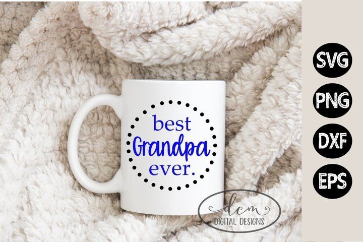 Best Grandpa Ever SVG for Fathers Day or Christmas DIY