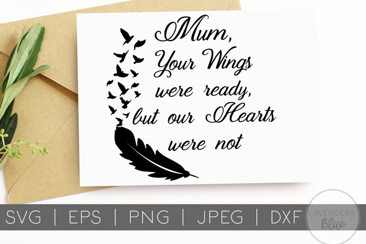 Mum Your Wings Were Ready, But Our Hearts Were Not | SVG