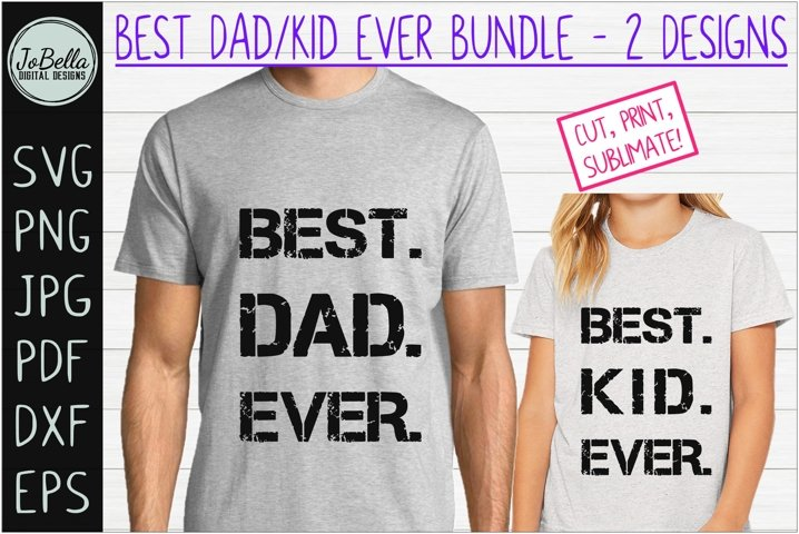 Best Dad/Kid Ever SVG, Sublimation & Printable Design Bundle