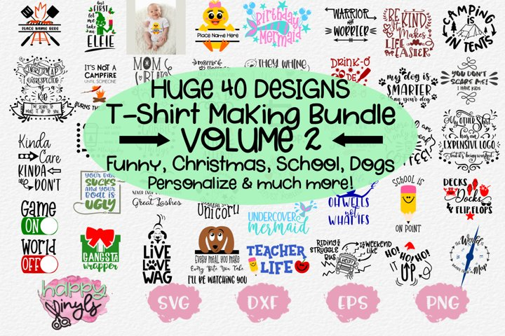 HUGE T-SHIRT MAKING BUNDLE VOLUME 2 - A 40 Design SVG Bundle