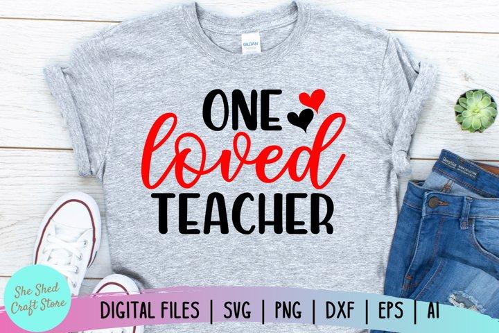One Loved Teacher SVG, Valentines Day SVG, Teacher Gift SVG