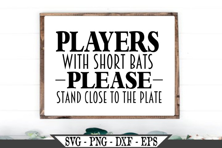 Players With Short Bats Please Stand Close To The Plate SVG