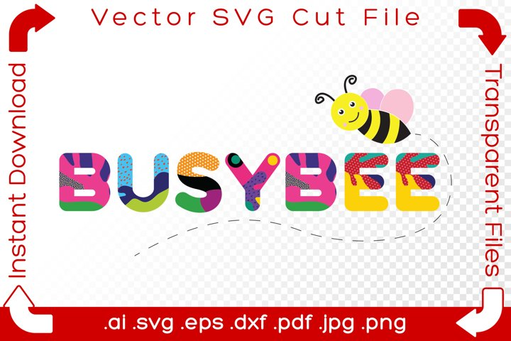 Busy Bee Text Vector SVG Fun Bumblebee Cartoon Word Cut File