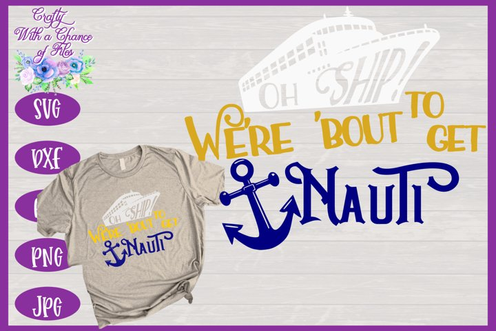 Cruise SVG | Were Bout to get Nauti SVG | Cruise Shirt SVG