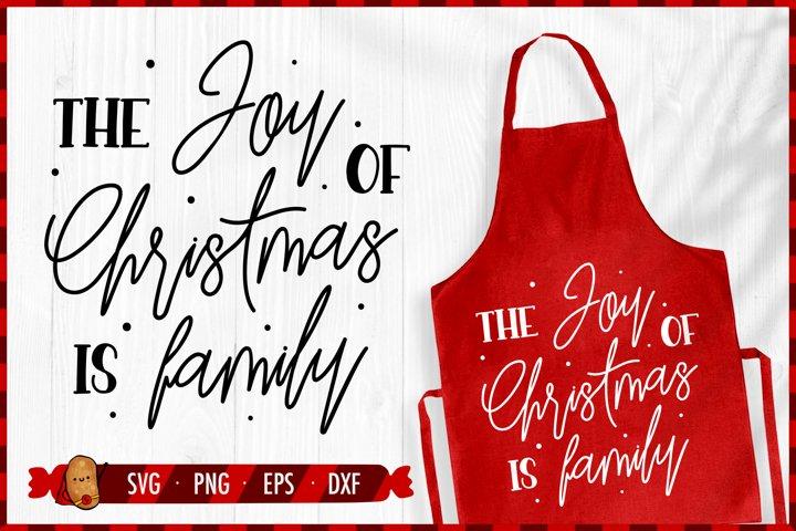 Christmas SVG - The Joy of Christmas is Family SVG - Joy SVG