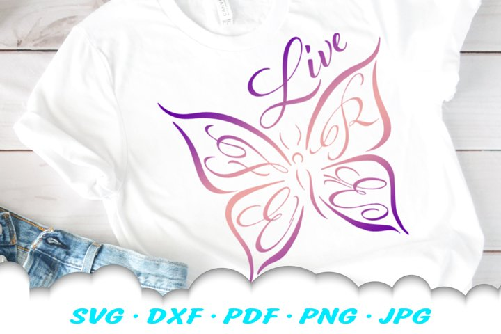Live Free Inspirational Butterfly SVG DXF Cut Files