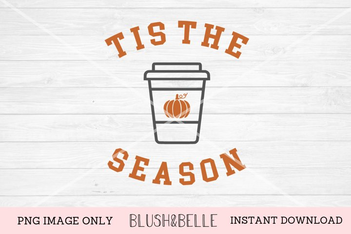 Tis The Season Pumpkin Spice Latte - PNG Image Only
