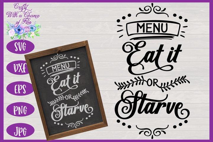 Kitchen Menu SVG | Eat It or Starve SVG | Funny Kitchen Sign