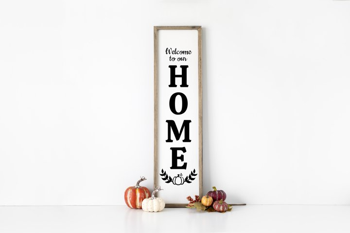 Welcome To Our Home Porch Vertical Sign SVG files for Cricut