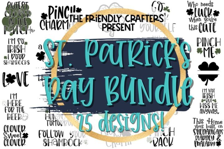 St. Patricks Day Bundle - A Bundle of 25 St Patrick SVGs