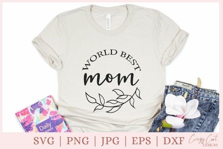 World Best Mom svg, Mothers day shirt svg
